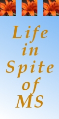 Life in Spite of MS