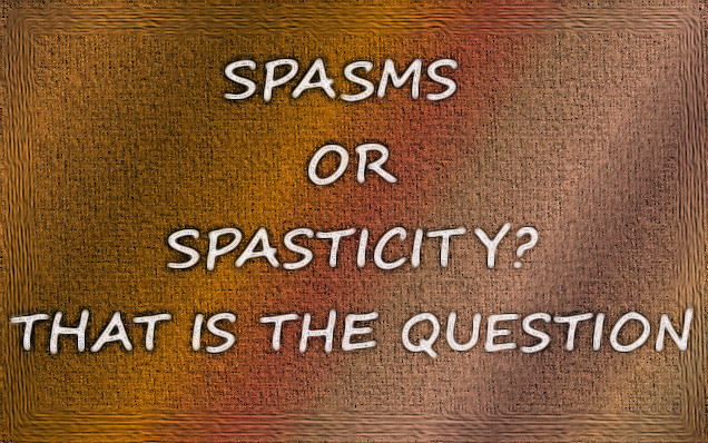 spasms or spasticity