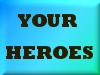 Your Heroes with MS